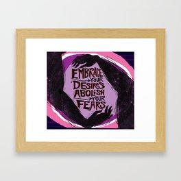 Embrace Your Desires Framed Art Print