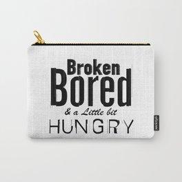 Broken, Bored & a Little Bit Hungry - by Fanitsa Petrou Carry-All Pouch