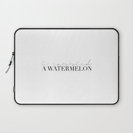 I CARRIED A WATERMELON, Dirty Dancing Art,Funny Quote,Typography Poster,Modern Bar Decor,Modern Prin Laptop Sleeve