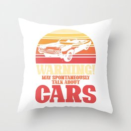 May spontaneously talk about cars Throw Pillow