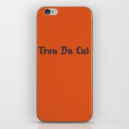Trou Du Cul 2 iPhone Skin