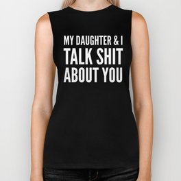 My Daughter & I Talk Shit About You (Magenta) Biker Tank