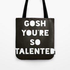 Gosh (Talented!) Tote Bag