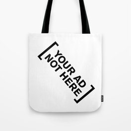 [Your Ad Not Here] Tote Bag