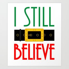 I Still Believe Santa's Belt Christmas Art Print