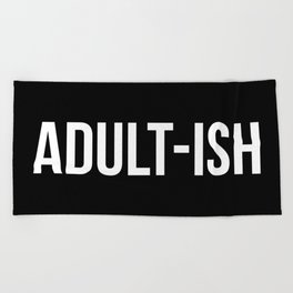 Adult-ish Funny Quote Beach Towel