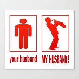 TRUMPET PLAYER - MY HUSBAND Canvas Print
