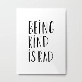 Being kind is rad - typography Metal Print