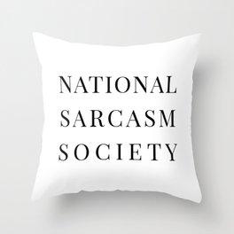 National Sarcasm Society Throw Pillow