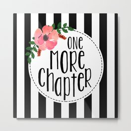 One More Chapter - Black Stripes Metal Print
