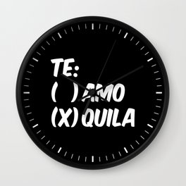 Tequila or Love - Te Amo or Quila (Black & White) Wall Clock