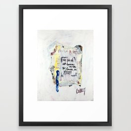 We Go On, Not Because We Can, But Because We Must Framed Art Print