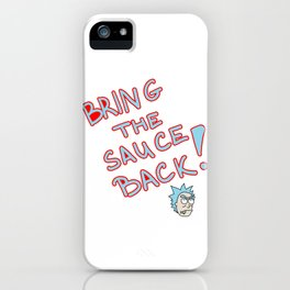 Bring the sauce back! iPhone Case
