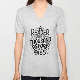 A reader lives a thousand lives before he dies - bookaholic quotes handwritting typography Unisex V-Neck