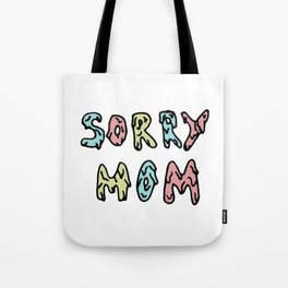 Sorry Mom Tote Bag