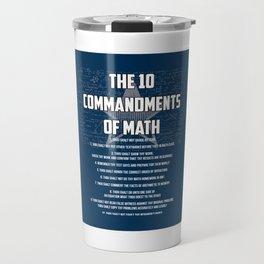 The 10 Commandments Of Math - Funny Mathematics Pun Gift Travel Mug