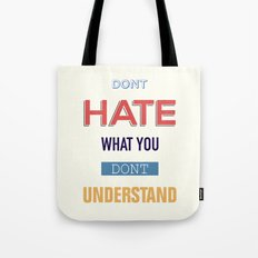 Dont Hate What You Don't UNDERSTAND Tote Bag