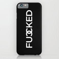 FUCCKED Slim Case iPhone 6s