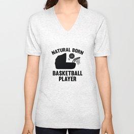 Natural Born Basketball Player Unisex V-Neck
