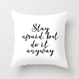 Stay afraid Throw Pillow