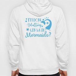 Can We Be Mermaids Hoody