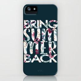 bring summer back iPhone Case