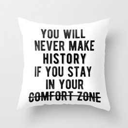 Inspirational - Don't Stay In Your Comfort Zone Throw Pillow