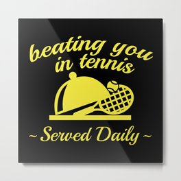 Beating You In Tennis Metal Print