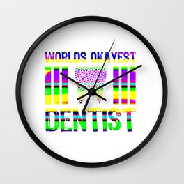 Worlds Okayest Dentist (Rainbow2) Wall Clock