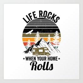 Life rocks when your home rolls | Camper Art Print