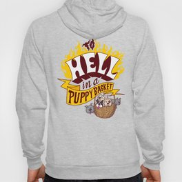 To Hell in a Puppy Basket Hoody