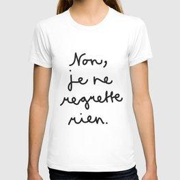 Non, je ne regrette rien T-shirt