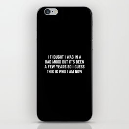 Bad Mood Funny Quote iPhone Skin
