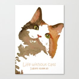 Life Without Cats Canvas Print