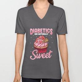 Diabetics Are Naturally Sweet Cute Diabetes Pun Unisex V-Neck