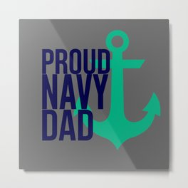 Proud Navy Dad Metal Print