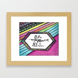 Be a Wildflower in a Bed of Roses Watercolour Motivational Quote Framed Art Print