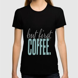 But First Coffee Typography Design T-shirt