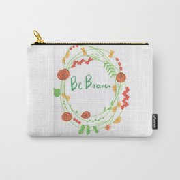 """Be Brave"" Carry-All Pouch"