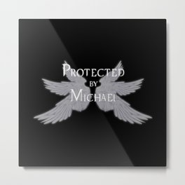 Protected by Michael Metal Print