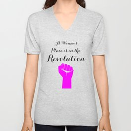 A Women's Place is in the Revolution Unisex V-Neck