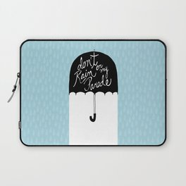 Don't Rain on My Parade Laptop Sleeve