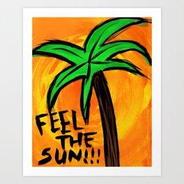 Feel the Sun Art Print