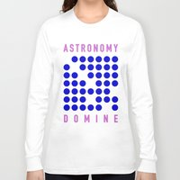 astronomy Long Sleeve T-shirts featuring ASTRONOMY DOMINE by Fab&Sab