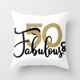 50th birthday, 50th birthday gift, 50 and fabulous, 50 and fabulous Throw Pillow
