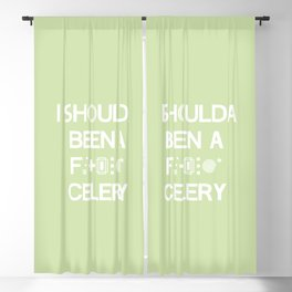 I shoulda been a * celery Blackout Curtain