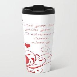 Let Your Heart Guide You Valentine Message Travel Mug