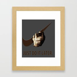 Just do it later Framed Art Print