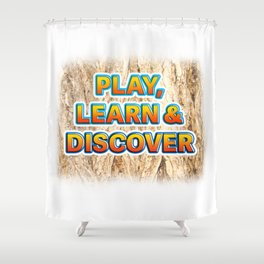 Play, Learn & Discover Shower Curtain