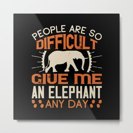 Elephant Quote - 35 Metal Print